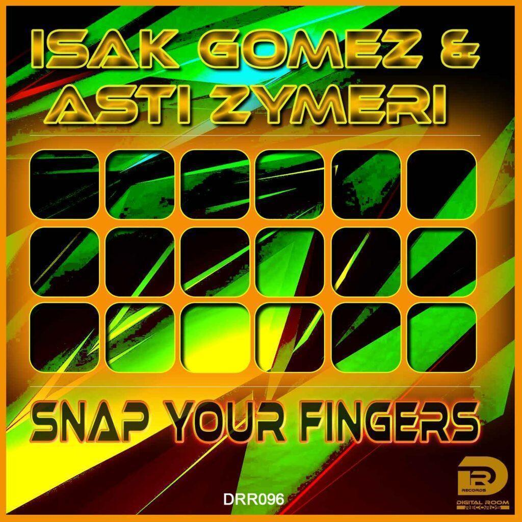 New in Promotion: Isak Gomez & Asti Zymeri – Snap your fingers – Digital Room Records