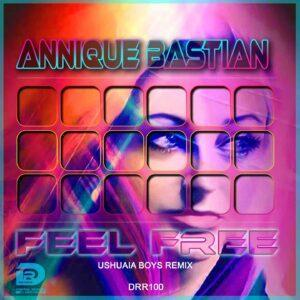 Annique Bastian - Feel free (Ushuaia Boys Remix)