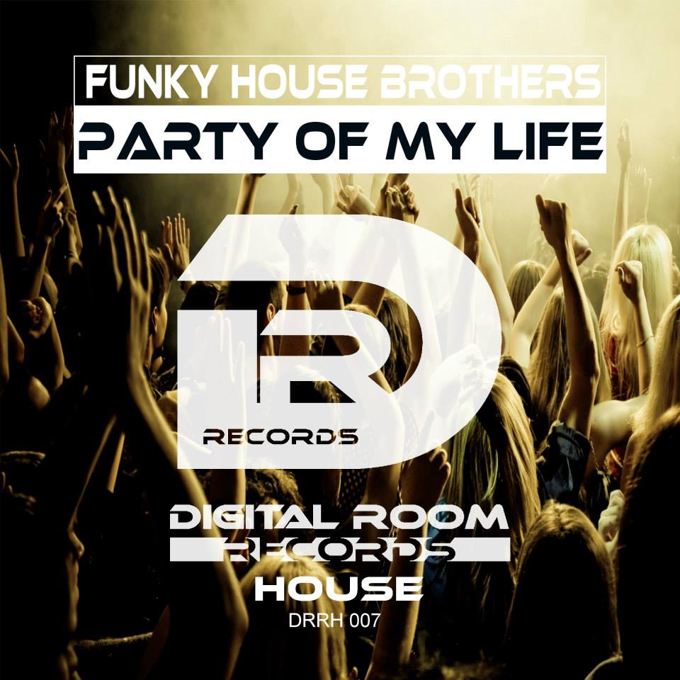 Funky House Brothers - Party of my Life